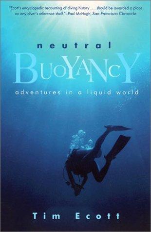 9780802139078: Neutral Buoyancy: Adventures in a Liquid World