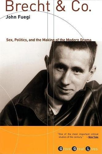 9780802139108: Brecht and Co.: Sex, Politics, and the Making of the Modern Drama (Grove Great Lives)