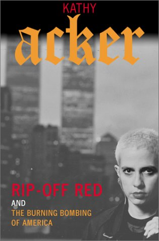 9780802139207: Rip-Off Red, Girl Detective and The Burning Bombing of America (Acker, Kathy)