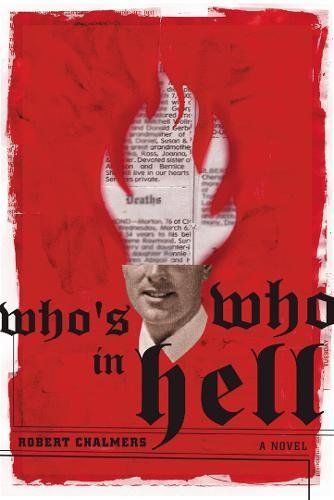 Who's Who in Hell: A Novel (9780802139245) by Robert Chalmers