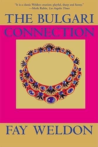 9780802139306: The Bulgari Connection (Weldon, Fay)