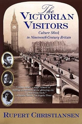 9780802139337: The Victorian Visitors: Culture Shock in Nineteenth-Century Britain