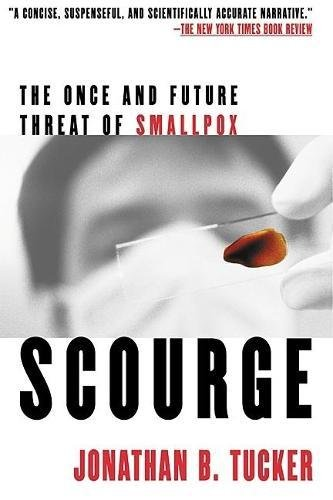 9780802139399: Scourge: The Once and Future Threat of Smallpox