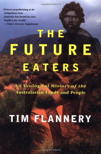 9780802139436: The Future Eaters: An Ecological History of the Australasian Lands and People