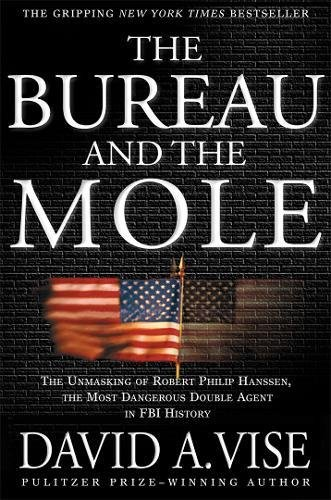 9780802139511: The Bureau and the Mole: The Unmasking of Robert Philip Hanssen, the Most Dangerous Double Agent in FBI History