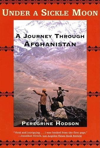 9780802139528: Under a Sickle Moon: A Journey Through Afghanistan