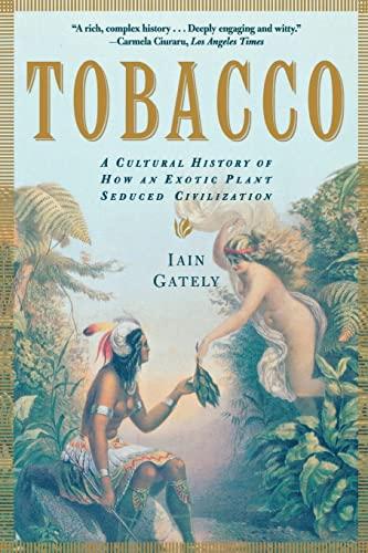 9780802139603: Tobacco: A Cultural History of How an Exotic Plant Seduced Civilization