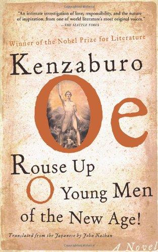Rouse Up O Young Men of the New Age!: Kenzaburo Oe, John Nathan (Translator)
