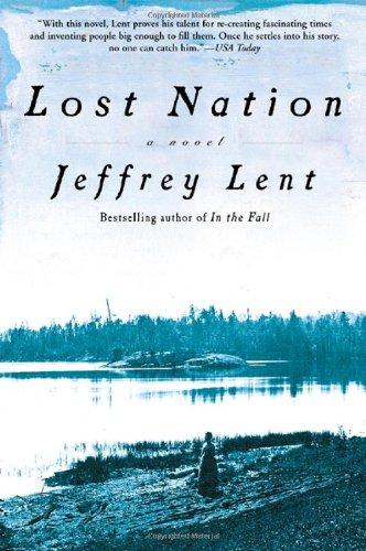Lost Nation: A Novel: Lent, Jeffrey