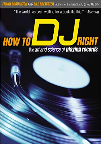9780802139955: How to DJ Right: The Art and Science of Playing Records