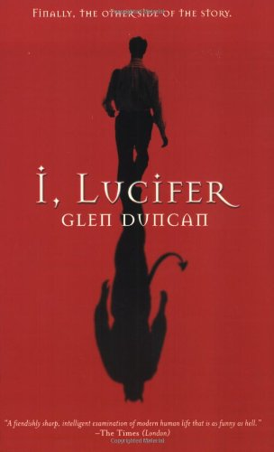 I, Lucifer: Glen Duncan