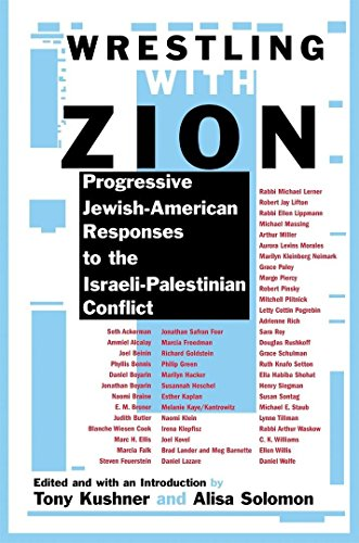 Wrestling with Zion: Progressive Jewish-American Responses to the Israeli-Palestinian Conflict [...
