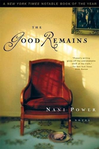 The Good Remains: A Novel: Power, Nani; Nani