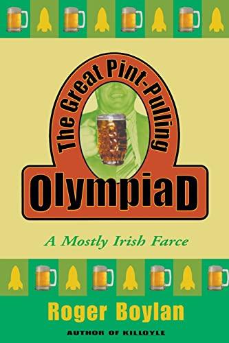 9780802140326: The Great Pint-Pulling Olympiad: A Mostly Irish Farce