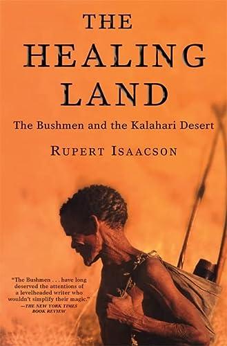 9780802140517: The Healing Land: The Bushmen and the Kalahari Desert