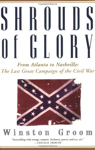 9780802140616: Shrouds of Glory: From Atlanta to Nashville : The Last Great Campaign of the Civil War