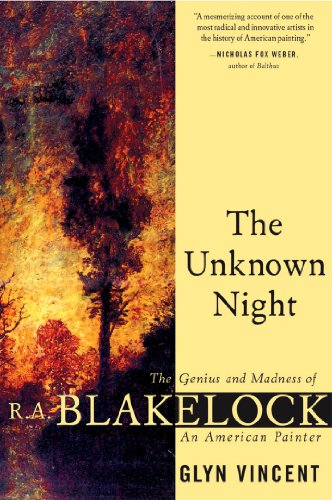 9780802140647: The Unknown Night: The Genius and Madness of R.A. Blakelock, an American Painter