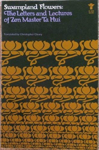 9780802140982: Swampland flowers: Letters and lectures of Zen Master Ta Hui [i.e. Tsung-kao] ; translated by Christopher Cleary (An Evergreen book ; E-696)
