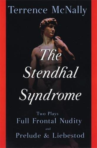 9780802141507: The Stendhal Syndrome: Two Plays: Full Frontal Nudity and Prelude and Liebestod