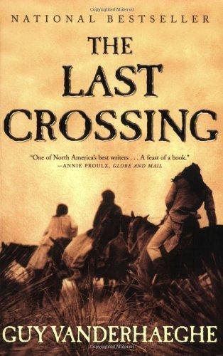 The Last Crossing: A Novel: Vanderhaeghe, Guy