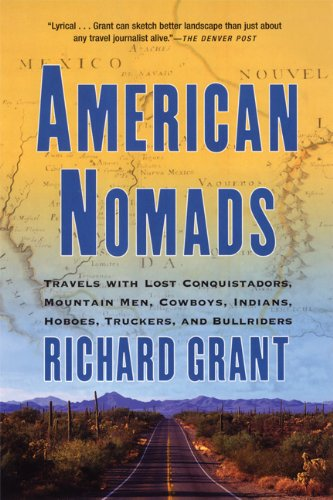9780802141804: American Nomads: Travels with Lost Conquistadors, Mountain Men, Cowboys, Indians, Hoboes, Truckers, and Bullriders