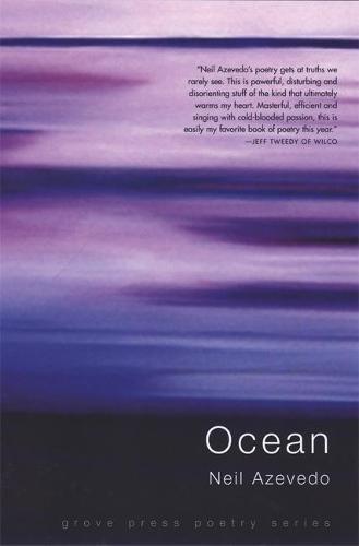 Ocean (Grove Press Poetry): Neil Azevedo