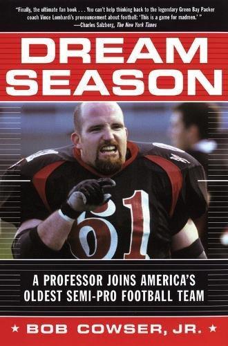 9780802142184: Dream Season: A Professor Joins America's Oldest Semi-Pro Football Team