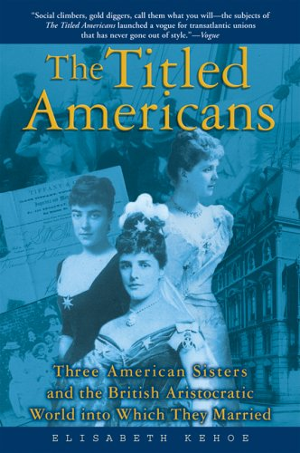 9780802142191: The Titled Americans: Three American Sisters and the British Aristocratic World Into Which They Married