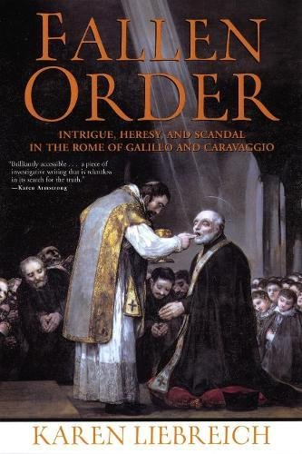 9780802142207: Fallen Order: Intrigue, Heresy, and Scandal in the Rome of Galileo and Caravaggio