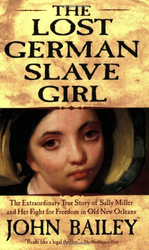9780802142290: The Lost German Slave Girl: The Extraordinary True Story of Sally Miller and Her Fight for Freedom in Old New Orleans