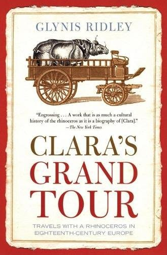 9780802142337: Clara's Grand Tour: Travels with a Rhinoceros in Eighteenth-Century Europe