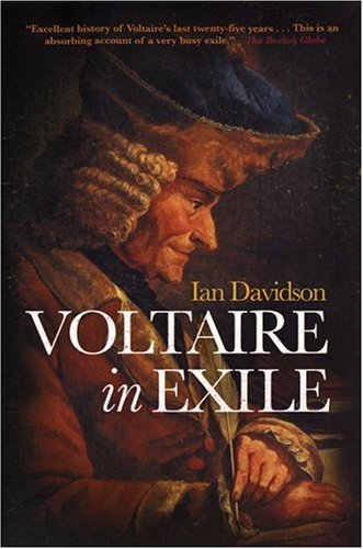 Voltaire in Exile The Last Years 1753 - 78: Davidson, Ian