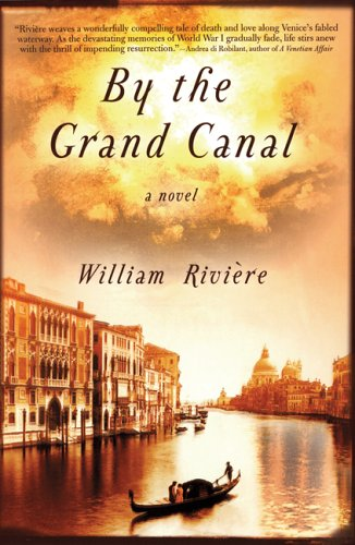 By the Grand Canal: A Novel: Riviere, William