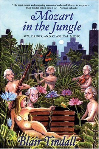 9780802142535: Mozart in the Jungle: Sex, Drugs, and Classical Music