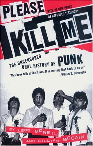 9780802142641: Please Kill Me: The Uncensored Oral History of Punk