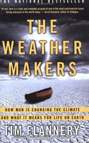 9780802142924: The Weather Makers: How Man Is Changing the Climate and What It Means for Life on Earth
