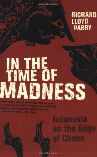9780802142931: In the Time of Madness: Indonesia on the Edge of Chaos