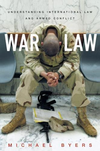 9780802142948: War Law: Understanding International Law and Armed Conflict