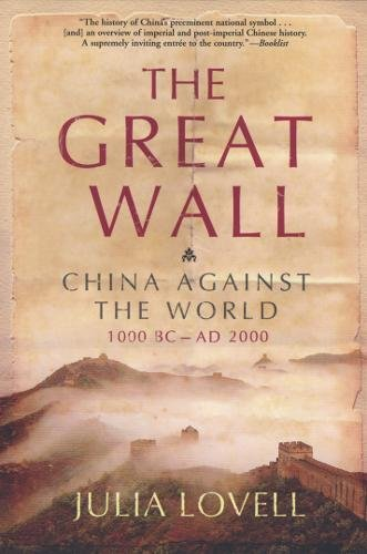 9780802142979: The Great Wall: China Against the World, 1000 BC - AD 2000