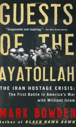 9780802143037: Guests of the Ayatollah: The Iran Hostage Crisis: The First Battle in America's War with Militant Islam