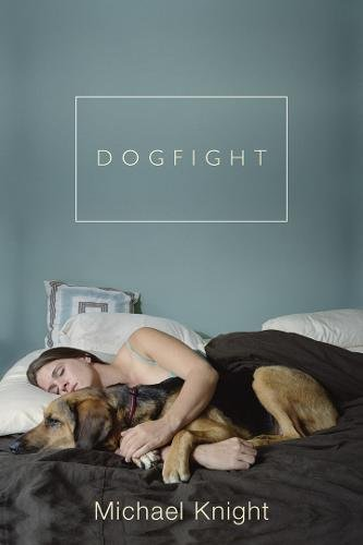 Dogfight: And Other Stories (080214330X) by Michael Knight