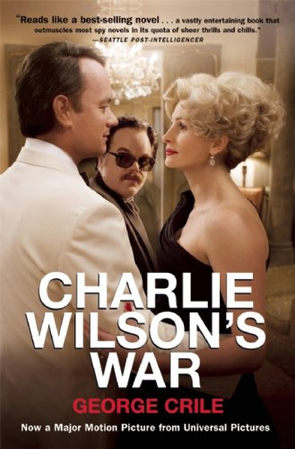9780802143419: Charlie Wilson's War: The Extraordinary Story of How the Wildest Man in Congress and a Rogue CIA Agent Changed the History of Our Times