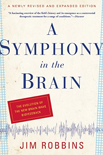 9780802143815: A Symphony in the Brain: The Evolution of the New Brain Wave Biofeedback