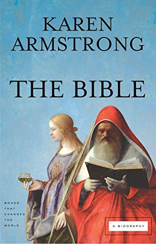 The Bible: A Biography (Books That Changed: Karen Armstrong