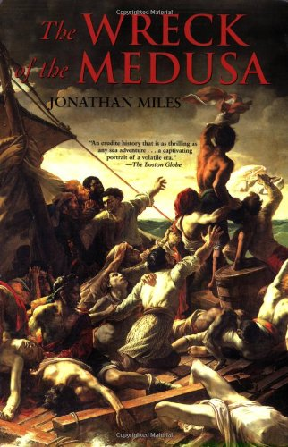9780802143921: The Wreck of the Medusa: The Most Famous Sea Disaster of the Nineteenth Century