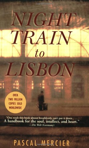 Night Train to Lisbon: A Novel: Pascal Mercier
