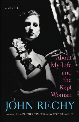 About My Life and the Kept Woman: John Rechy