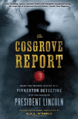 9780802144072: The Cosgrove Report: Being the Private Inquiry of a Pinkerton Detective into the Death of President Lincoln