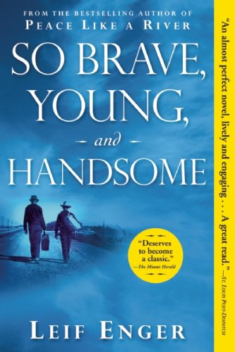 9780802144171: So Brave, Young, and Handsome: A Novel