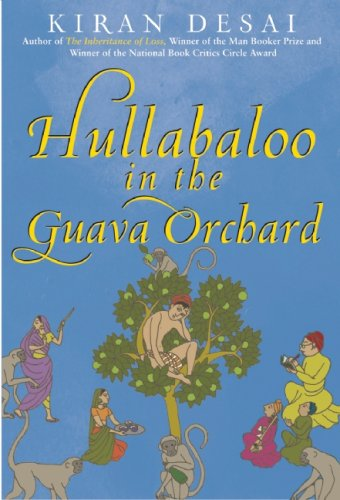 Hullabaloo in the Guava Orchard: A Novel: Kiran Desai